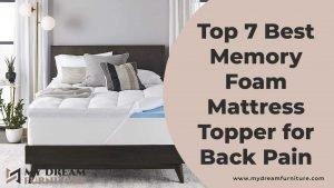 Top 6 Best Memory Foam Mattress Topper for Back Pain 2021